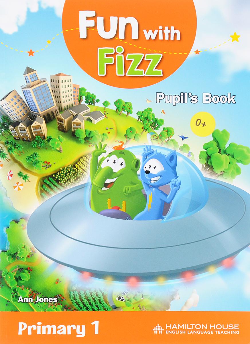 Fun With Fizz: Junior A: Pupil's Book fun with fizz junior a activity book