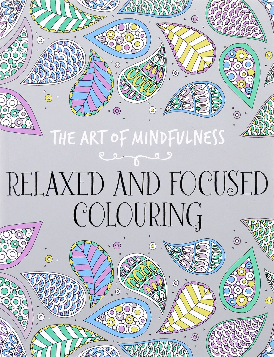 The Art of Mindfulness: Relaxed and Focused Colouring the visual mind – art