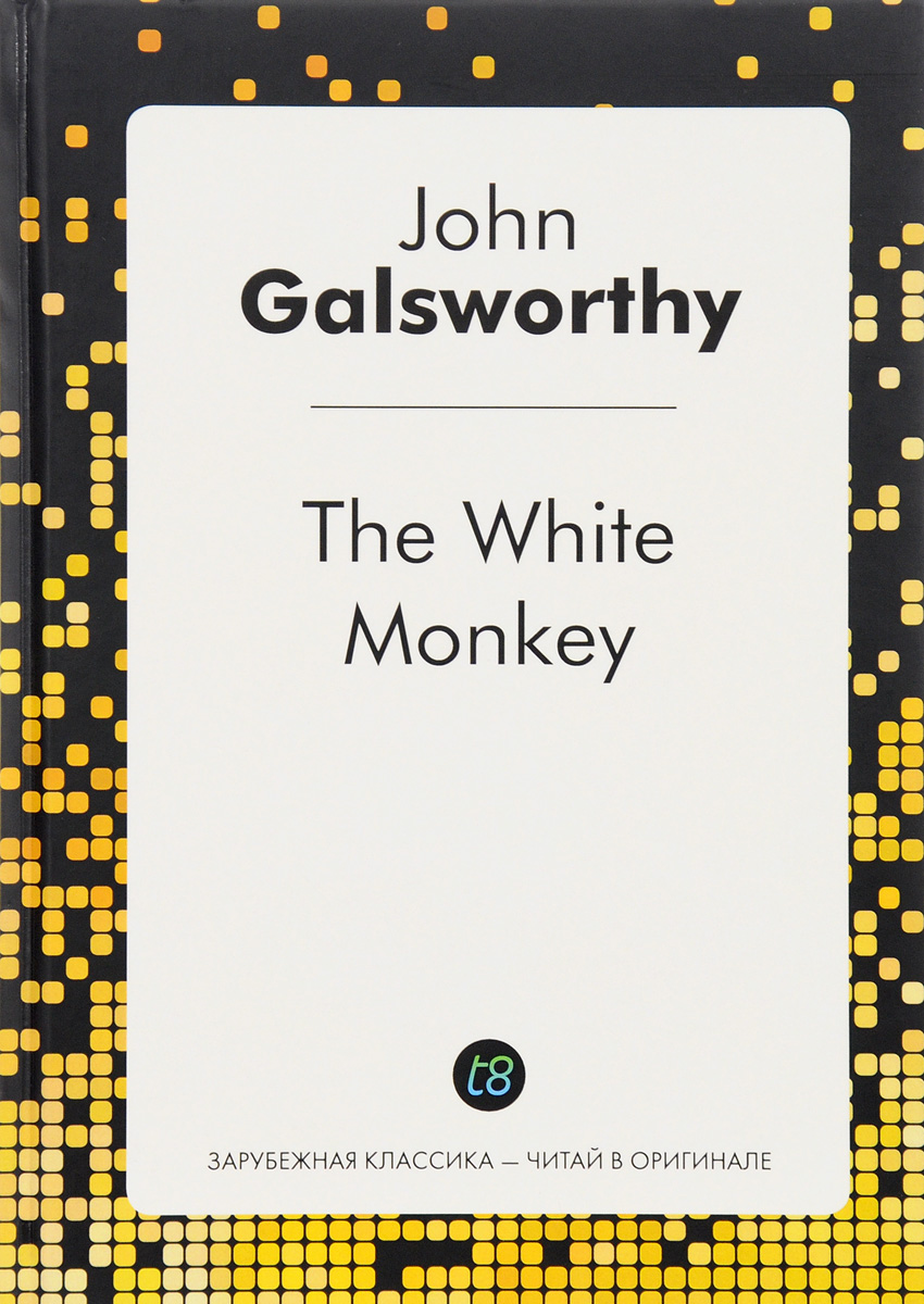 John Galsworthy The White Monkey