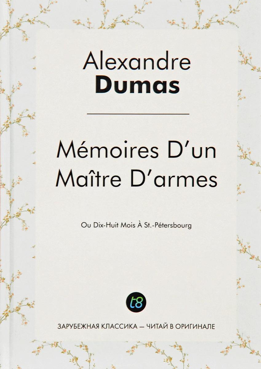 Alexandre Dumas Memoires D'un Maitre D'armes dumas a le capitaine paul