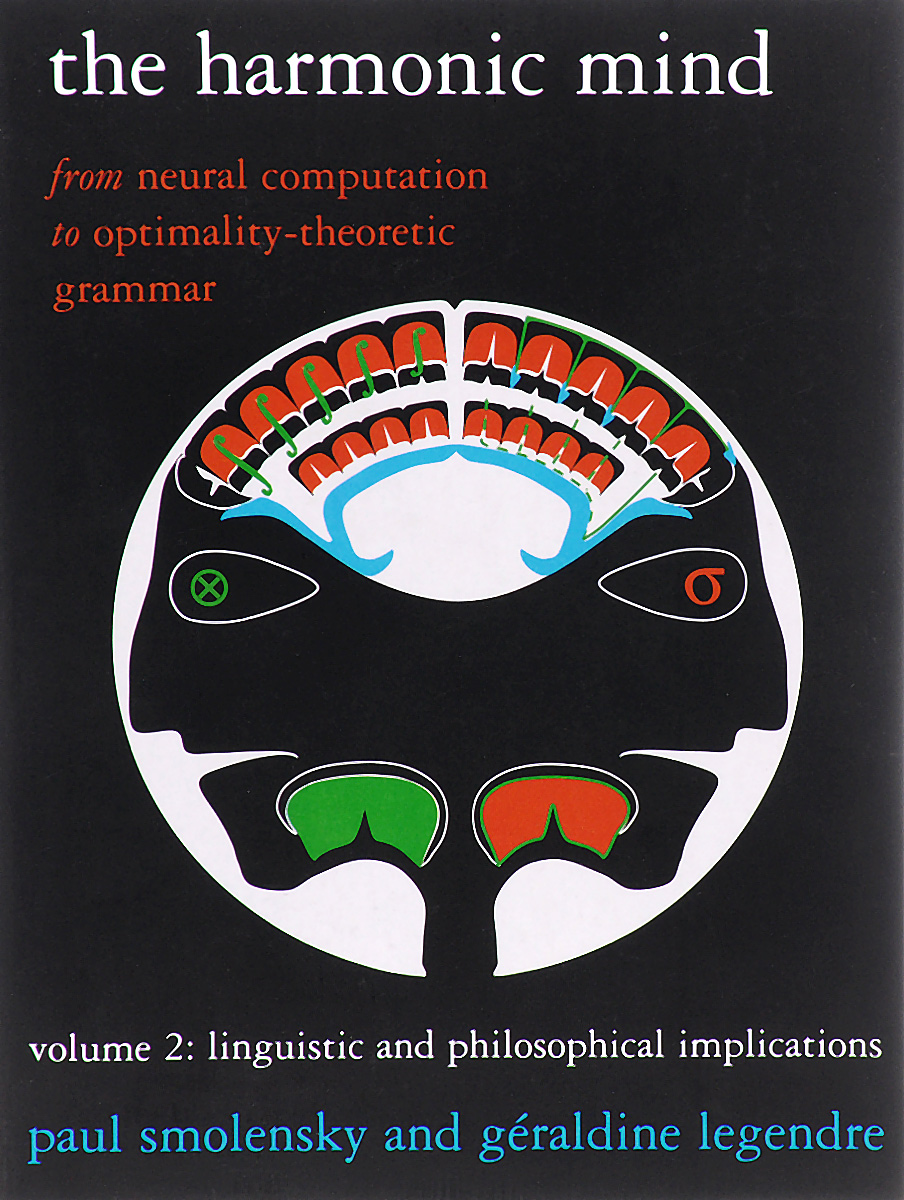 The Harmonic Mind – From Neural Computation to Optimality–Theoretic Grammar V 2 – Linguistic and Philosophical Implications linguistic diversity and social justice