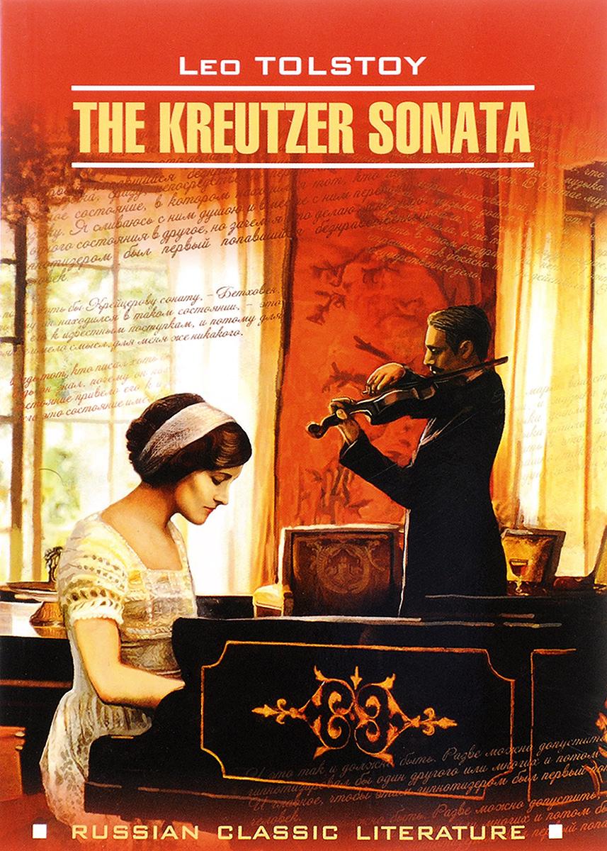 Leo Tolstoy The Kreutzer Sonata / Крейцерова соната крейцерова соната аудиоспектакль cdmp3