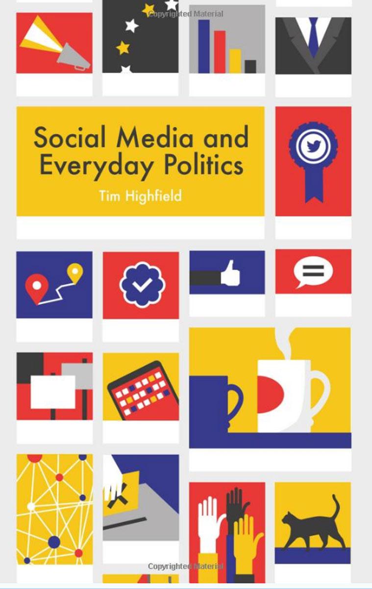 Social Media and Everyday Politics femininity the politics of the personal
