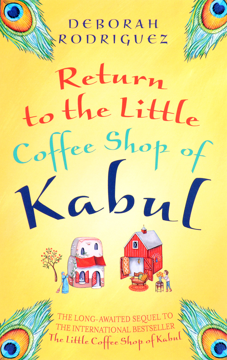 Return to the Little Coffee Shop of Kabul the little old lady who broke all the rules