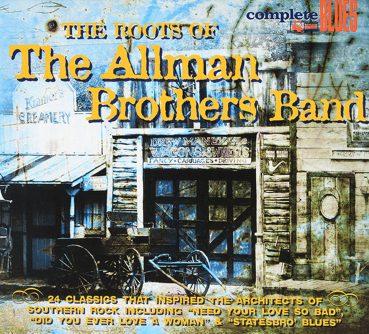 Complete Blues. The Roots Of The Allman Brothers Band
