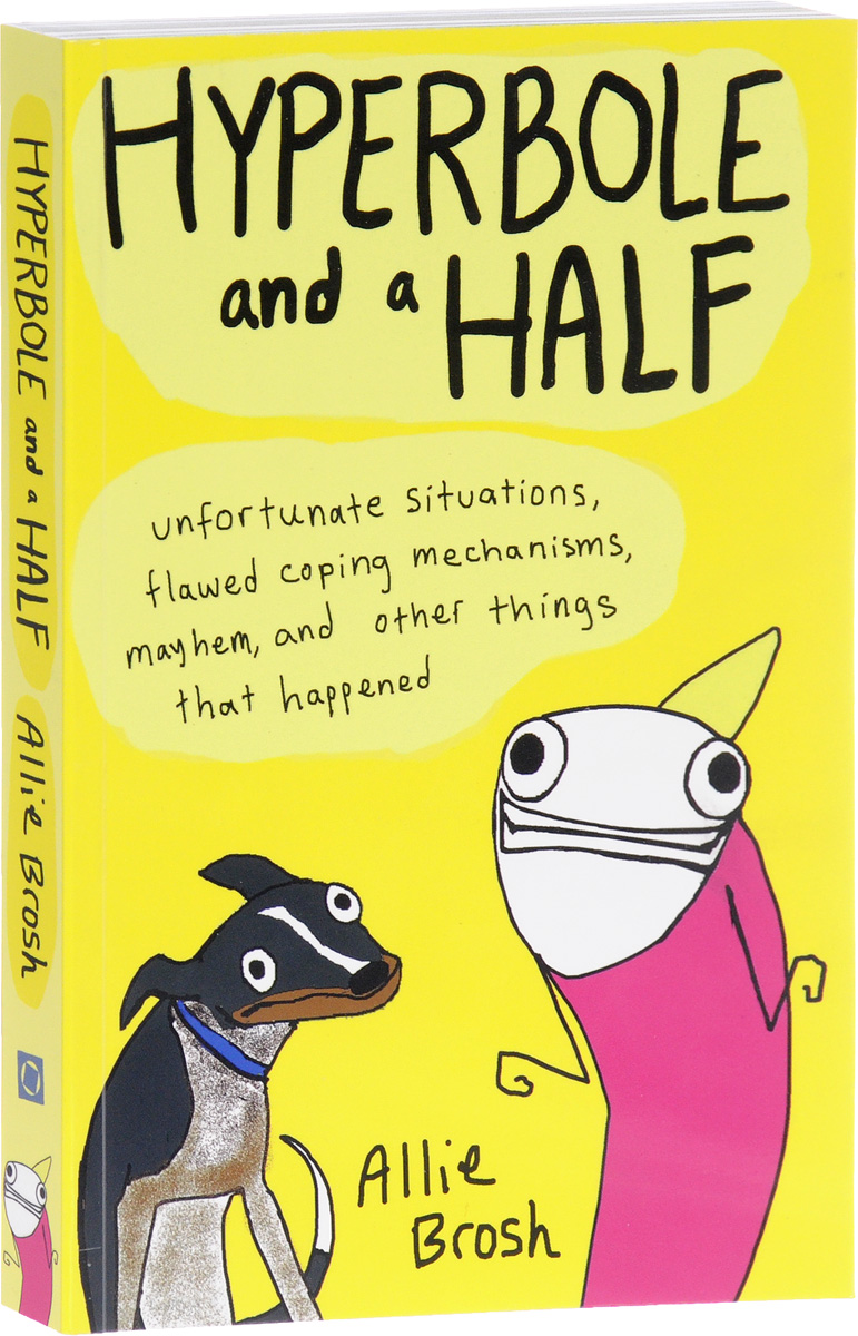 Hyperbole and a Half: Unfortunate Situations, Flawed Coping Mechanisms, Mayhem, and Other Things That Happened huter w105 gs