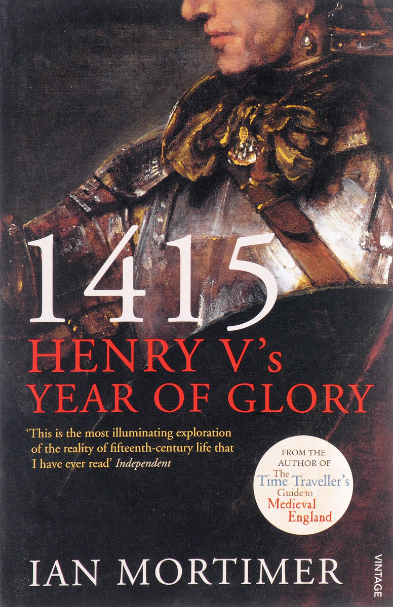 1415: Henry V's Year of Glory michael burgan who was henry ford