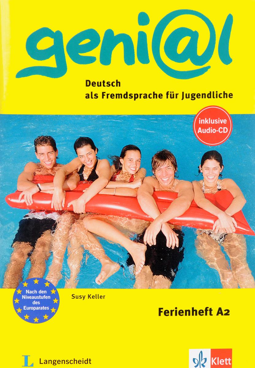 Geni@l: Deutsch als Fremdsprache fur Jugendliche: Ferienheft A2 (+ CD) geni l deutsch als fremdsprache fur jugendliche testheft a1 cd rom