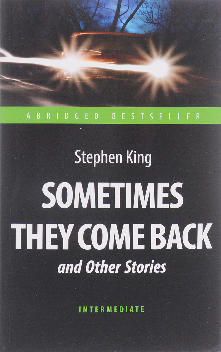 Stephen King Sometimes They Come Back and Other Stories: Intermediate