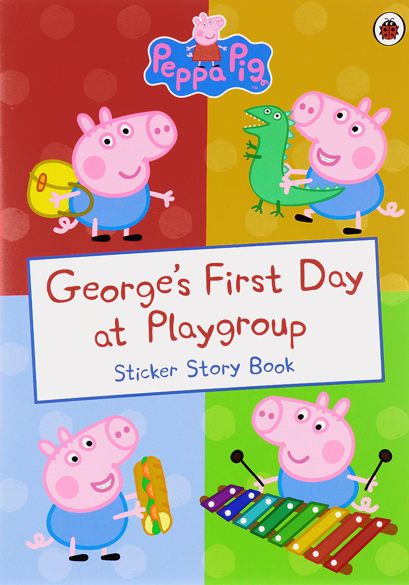 George's First Day at Playgroup: Sticker Story Book george s first day at playgroup sticker story book