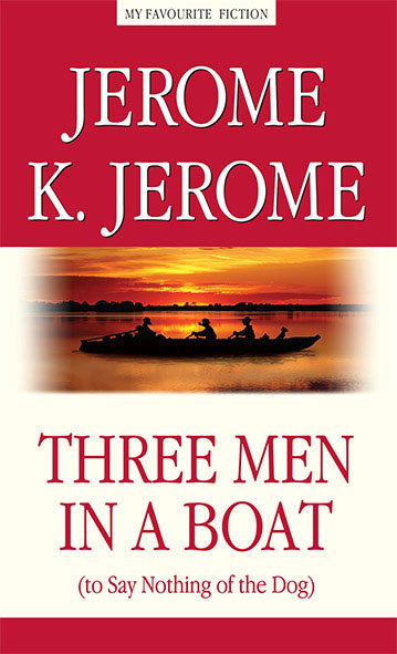 Jerome K. Jerome Three Men in a Boat (to Say Nothing of the Dog) / Трое �� лодке, не считая собаки three men in a boat cd