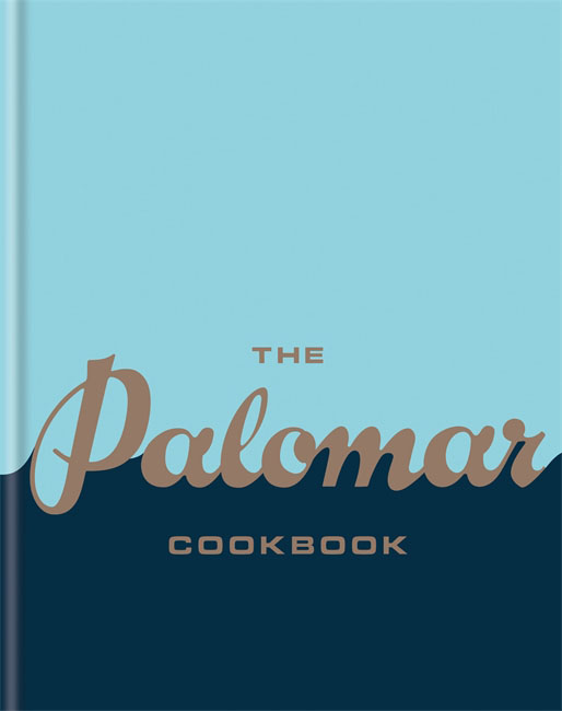 The Palomar Cookbook jewish soul food from minsk to marrakesh more than 100 unforgettable dishes updated for today s kitchen