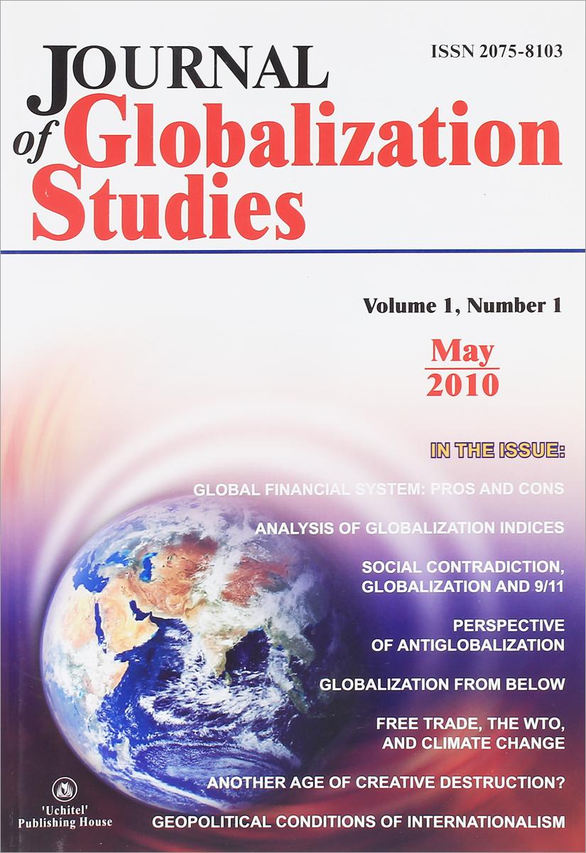Journal of Globalization Studies: Volume 1: Number 1: May 2010 journal of globalization studies volume 2 number 1 may 2011