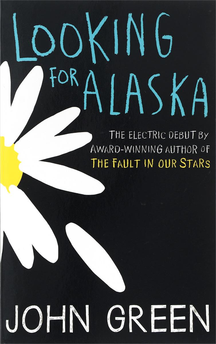 Looking for Alaska looking inside