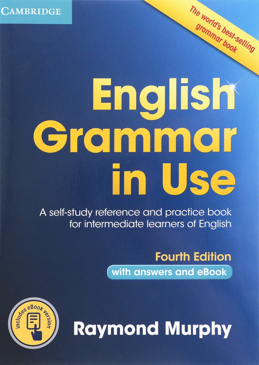 English Grammar in Use Book with Answers and Interactive eBook: Self-Study Reference and Practice Book for Intermediate Learners of English цена