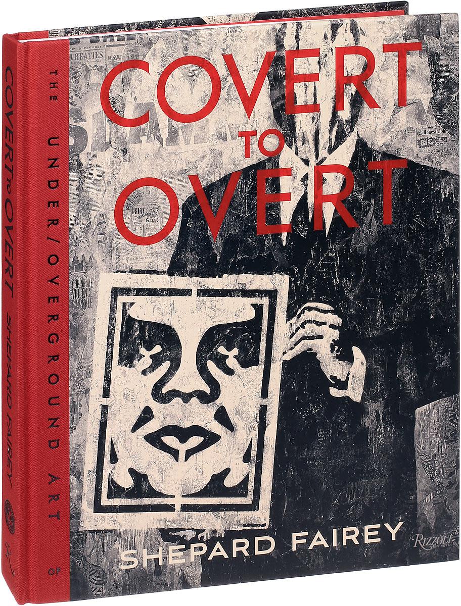 Covert to Overt: The Under/Overground Art of Shepard Fairey hemant kumar jha nirad c chaudhuri his mind and art