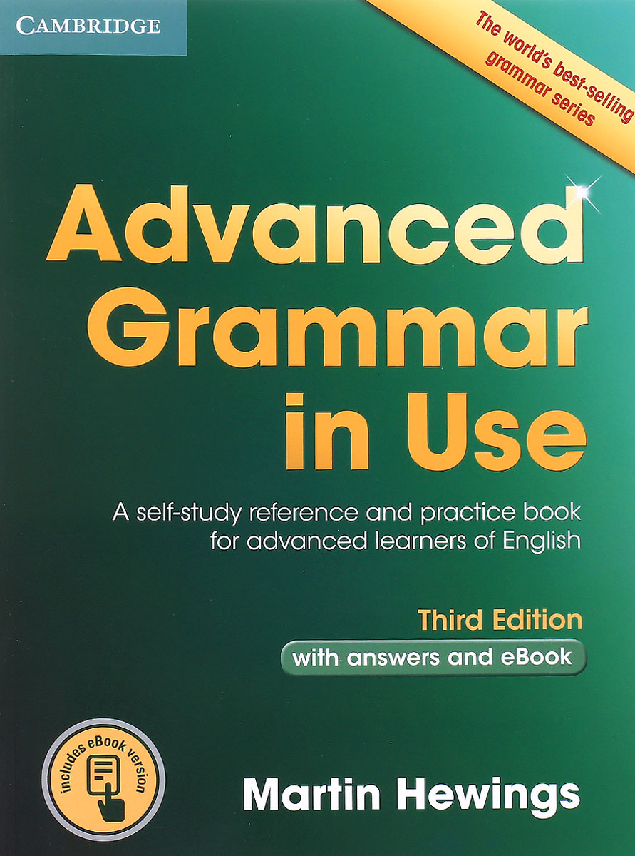 Advanced Grammar in Use: A Self-study Reference and Practice Book for Advanced Learners of English hewings martin advanced grammar in use book with answers and interactive ebook
