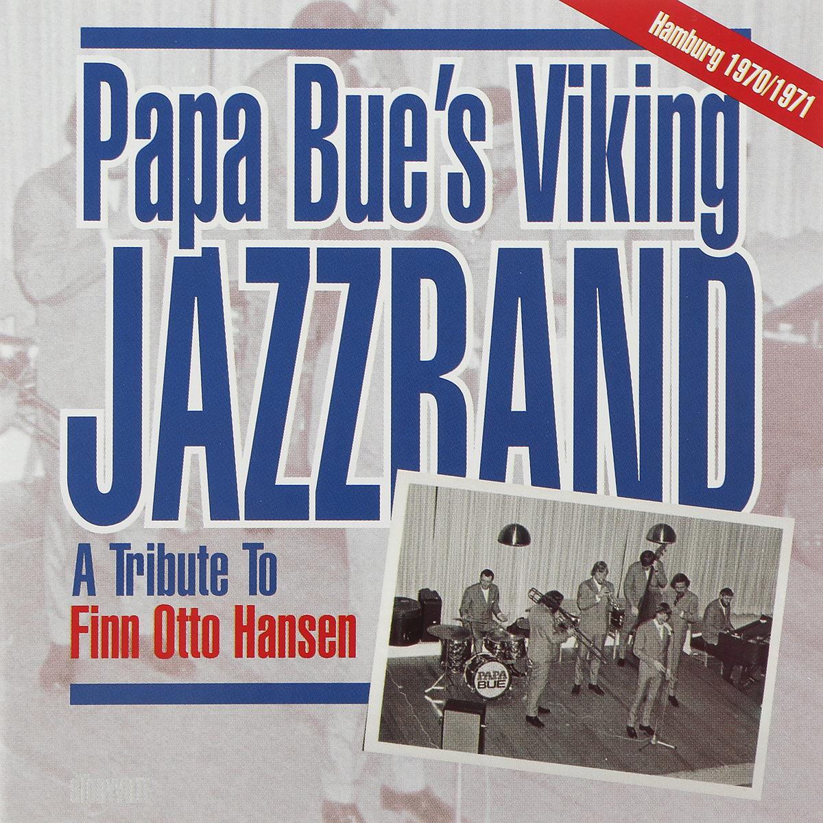 Papa Bue's Viking Jazz Band Papa Bue's Viking Jazzband. A Tribute To Finn Otto Hansen. Hamburg 1970-1971 münchner philharmoniker elbphilharmonie hamburg