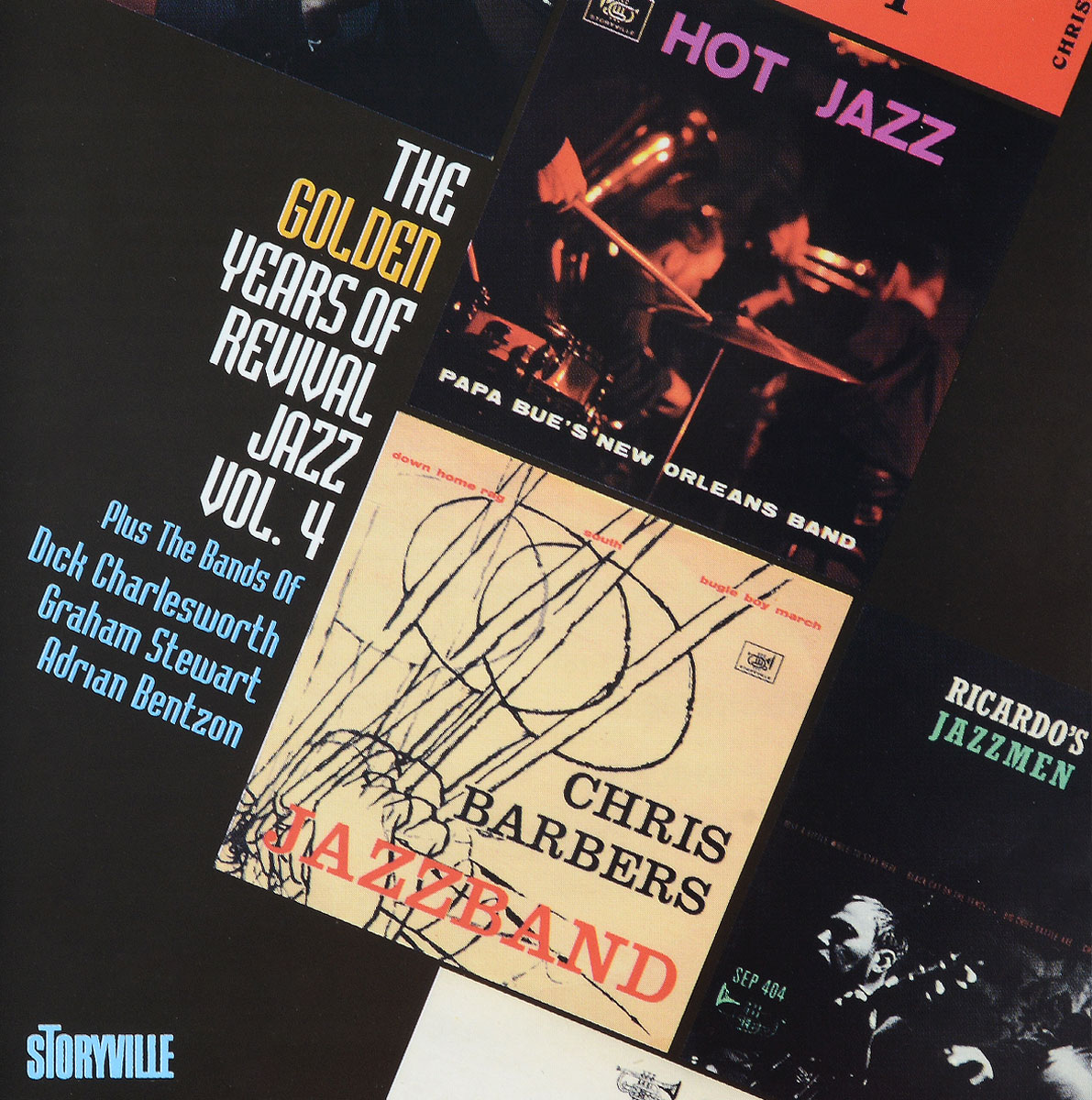 Chris Barber's Jazz Band,Papa Bues Viking Jazzband,Ricardo's Jazzmen,Dick Charlesworth And His City Gents,Adrian Bentzon's Jazzband,Graham Stewart And His New Orleans Band The Golden Years Of Revival Jazz. Vol. 4