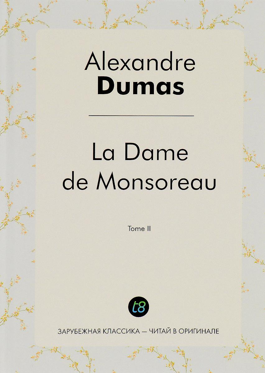 Alexandre Dumas La Dame de Monsoreau. Tome 2 / Графиня де Монсоро. Том 2