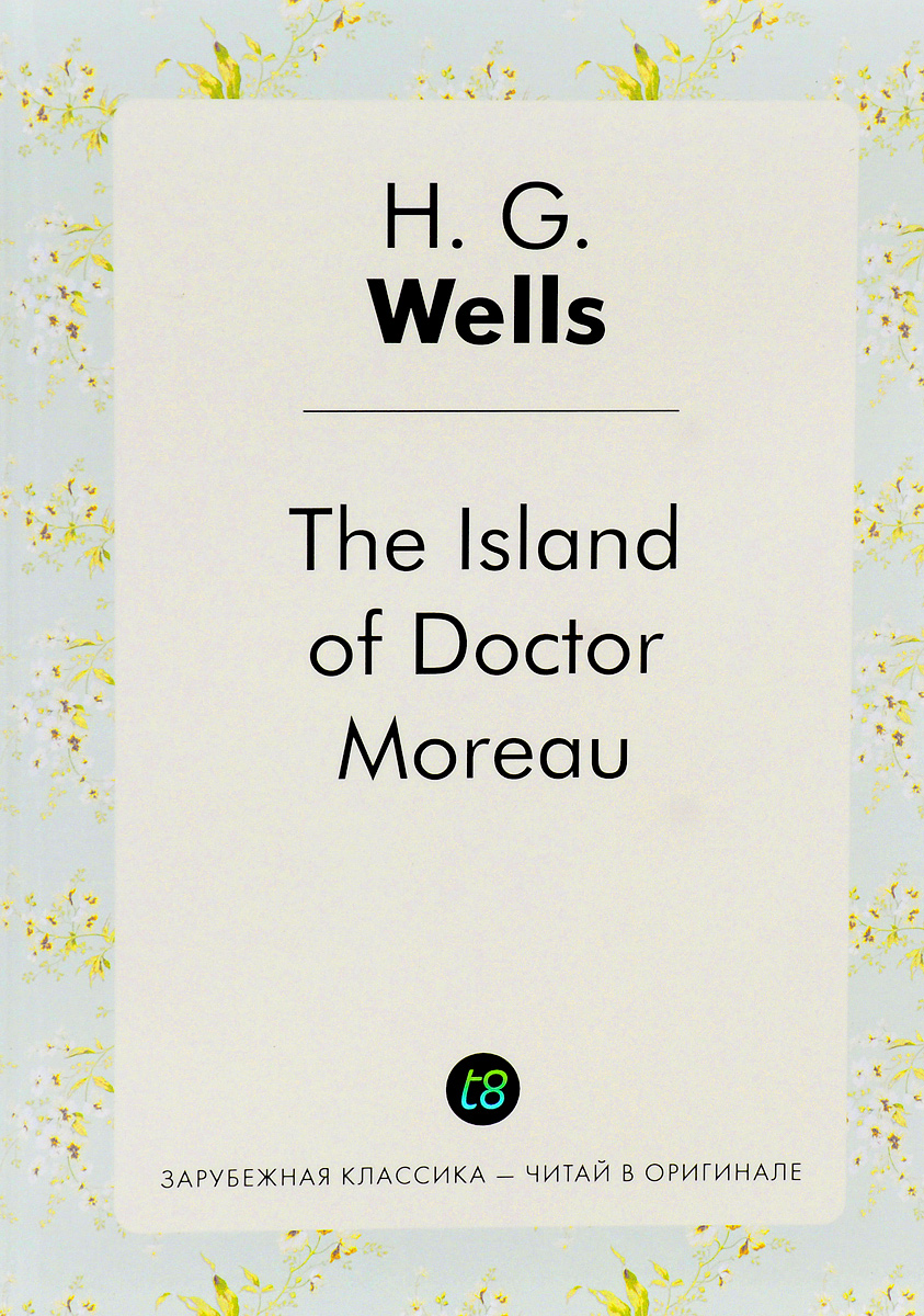 H. G. Wells The Island of Doctor Moreau h g wells the island of doctor moreau