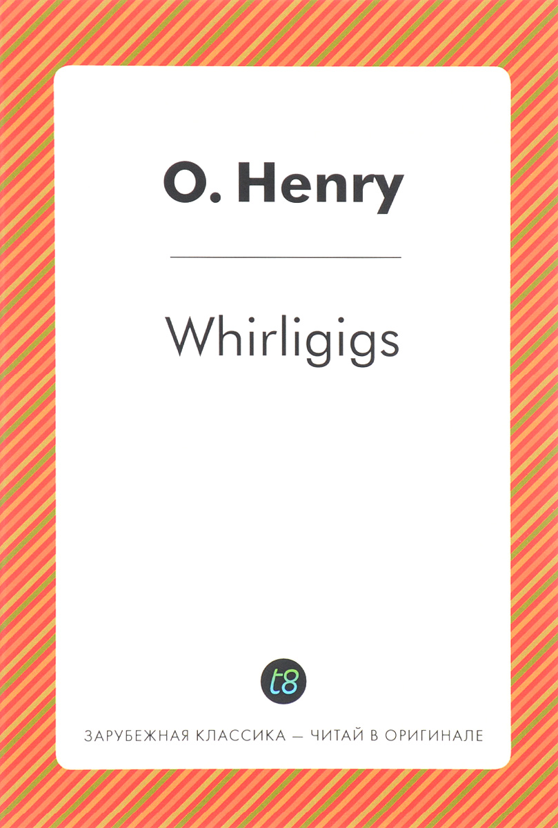 O. Henry Whirligigs henry o the trimmed lamp and other stories of the four million