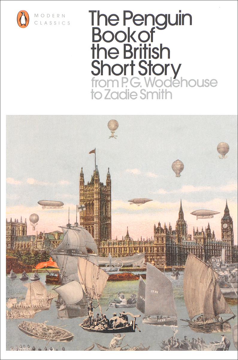 The Penguin Book of the British Short Story: Volume 2: From P. G. Wodehouse to Zadie Smith the critic