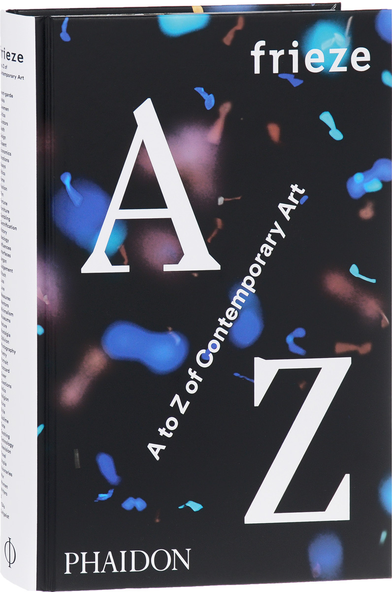 frieze: A to Z of Contemporary Art the art of battlefield 1