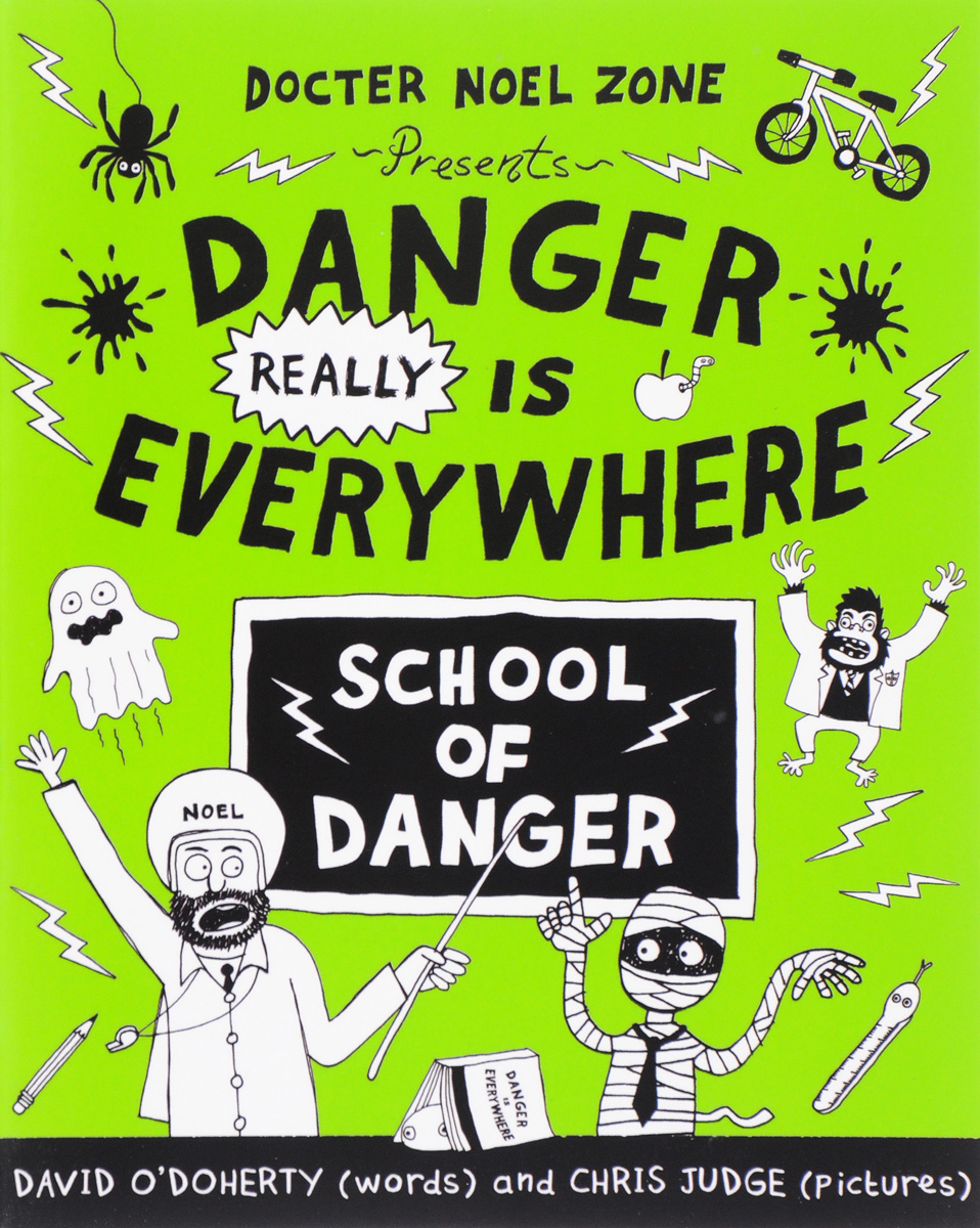 Danger Really is Everywhere: School of