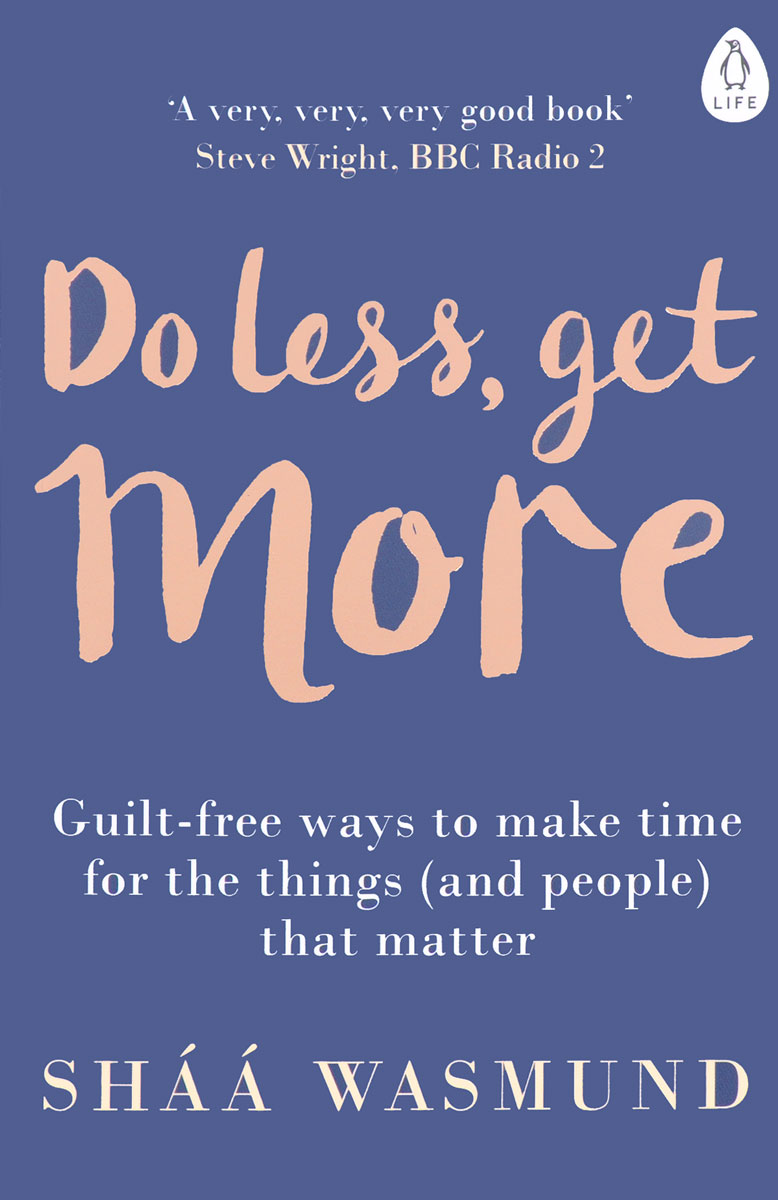 Do Less, Get More do less get more