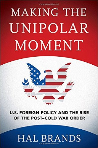 Making the Unipolar Moment: U.S. Foreign Policy and the Rise of the Post-Cold War Order international political structure in a post cold war era