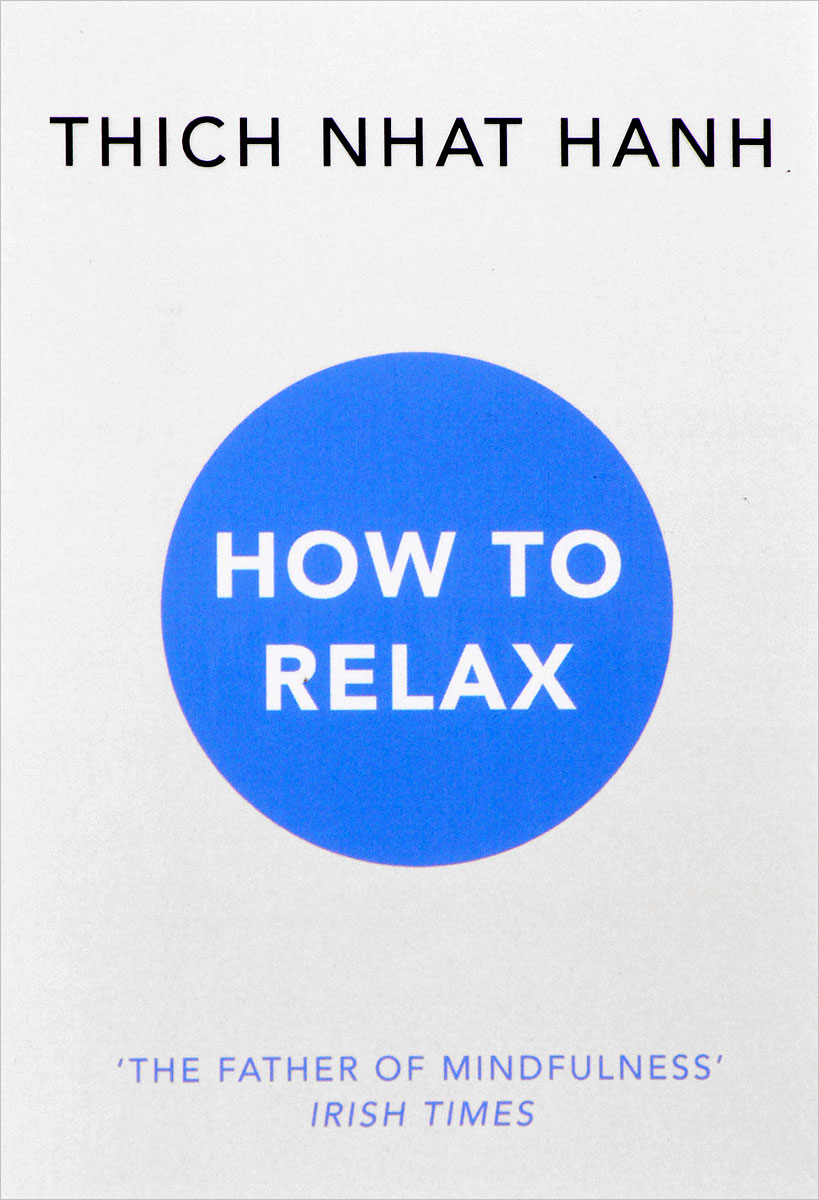 How to Relax how to woo when and to whom