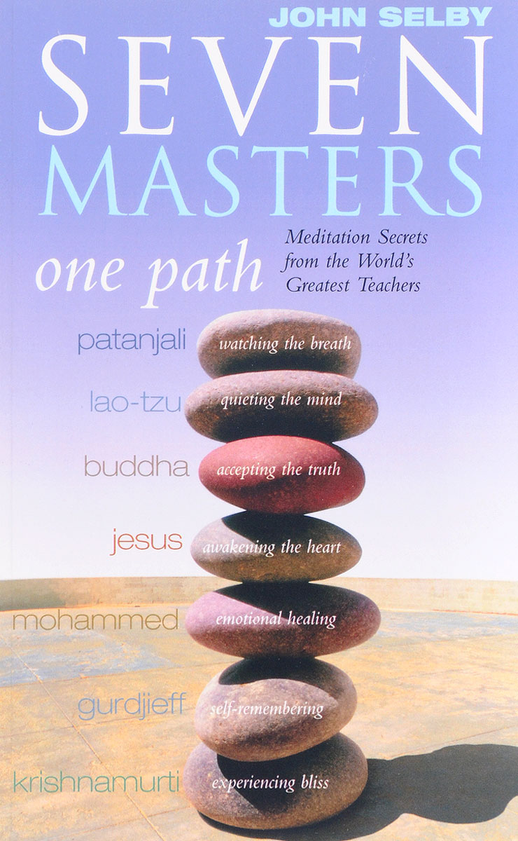 Seven Masters, One Path: Meditation Secrets from the World's Greatest Teachers various meditation diverse