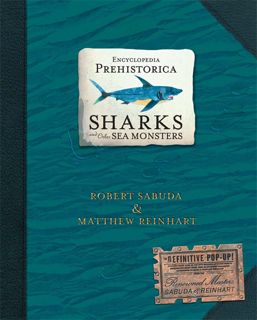Encyclopedia Prehistorica Sharks and Other Sea Monsters of monsters and men of monsters and men beneath the skin