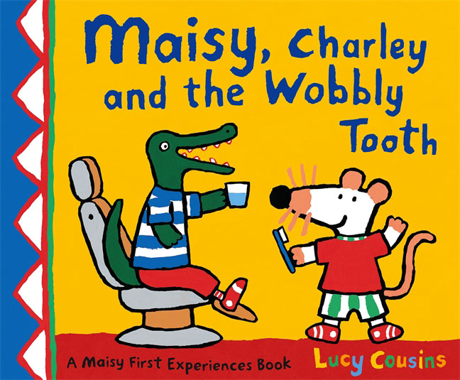 Maisy, Charley and the Wobbly Tooth maisy s farm sticker book