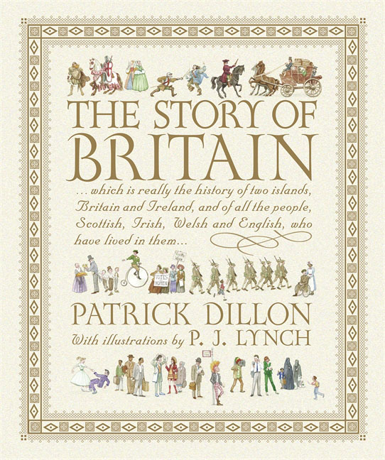 The Story of Britain an illustrated history of britain