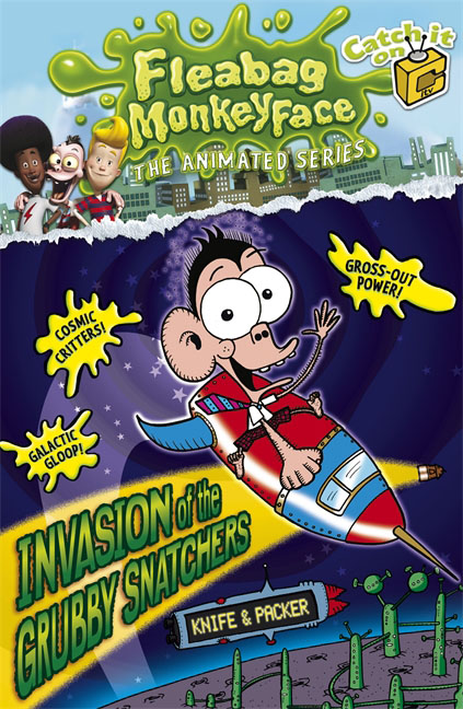 The Disgusting Adventures of Fleabag Monkeyface 4: Invasion of the Grubby Snatchers peter powers and the itchy insect invasion
