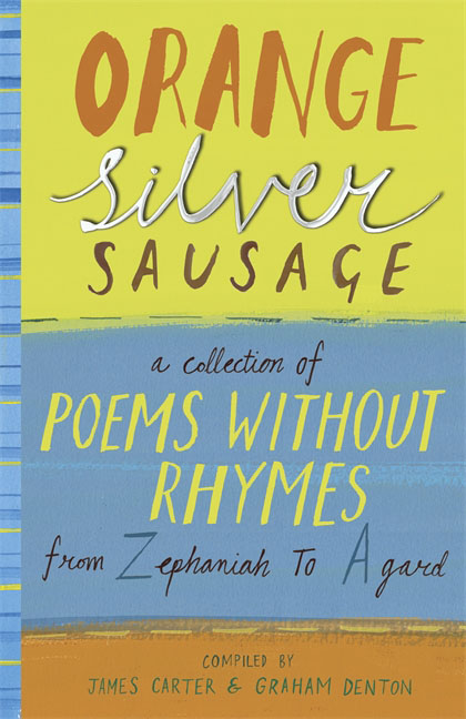 все цены на Orange Silver Sausage: A Collection of Poems Without Rhymes from Zephaniah to Agard онлайн