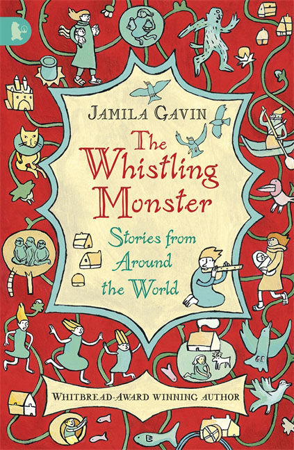 The Whistling Monster: Stories from Around the World the whistling monster stories from around the world