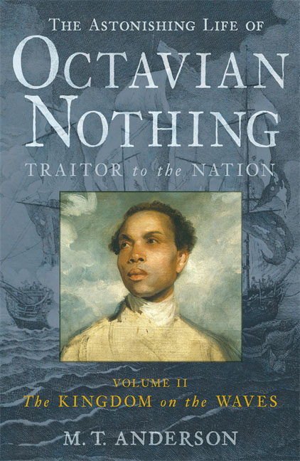 The Astonishing Life of Octavian Nothing, Traitor to the Nation, Volume II nothing to fear