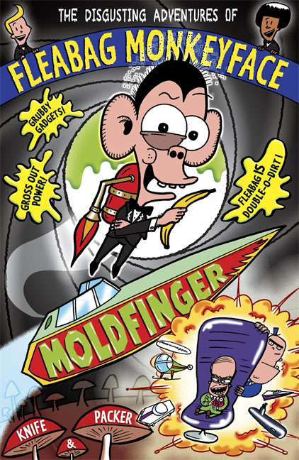 The Disgusting Adventures of Fleabag Monkeyface 5: Moldfinger monsters of folk monsters of folk monsters of folk