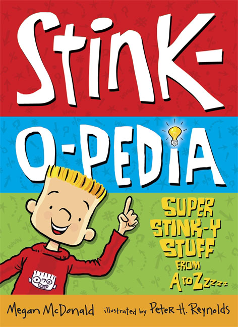 Stink-O-Pedia: Super Stink-y Stuff from A to Zzzzz stink and the great guinea pig express