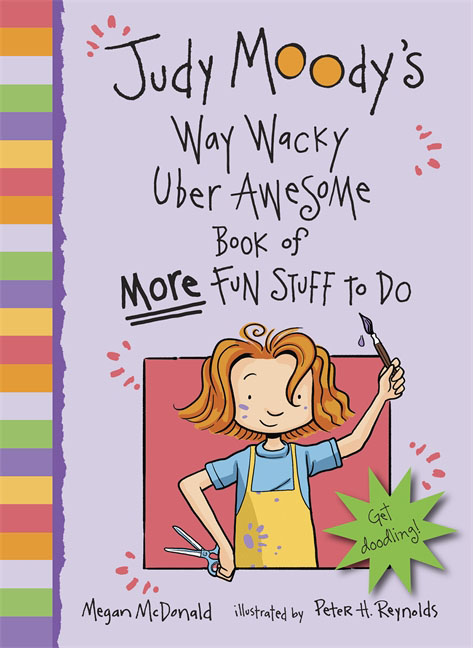 Judy Moody's Way Wacky Uber Awesome Book of More Fun Stuff to Do do less get more