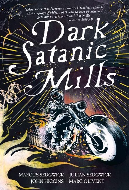 Dark Satanic Mills the light and the dark