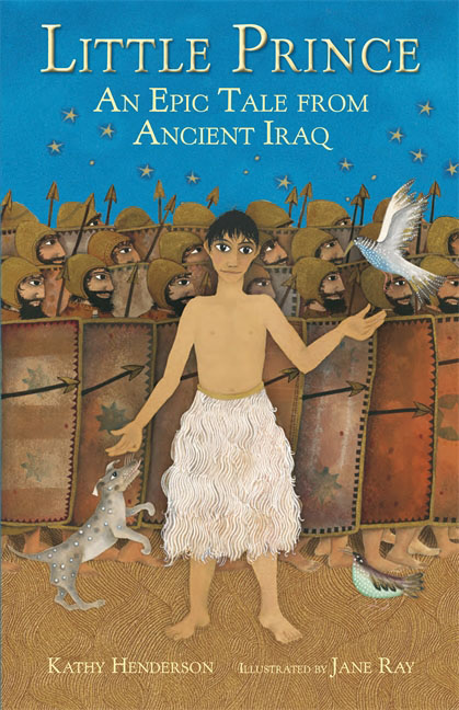 Little Prince: An Epic Tale from Ancient Iraq from 9 11 to the iraq war 2003