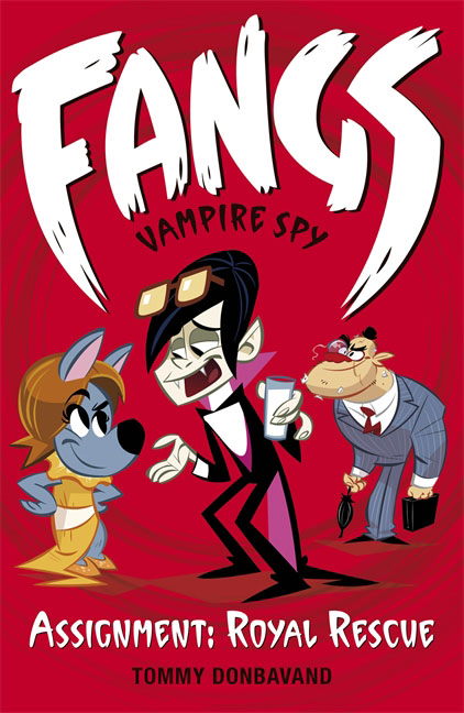 Fangs Vampire Spy Book 3: Assignment: Royal Rescue fangs for nothing