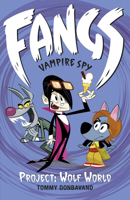 Fangs Vampire Spy Book 5: Project: Wolf World fangs for nothing