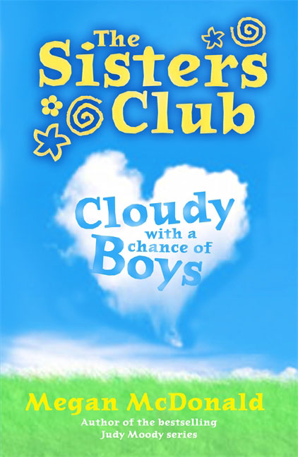 The Sisters Club: Cloudy with a Chance of Boys the three sisters
