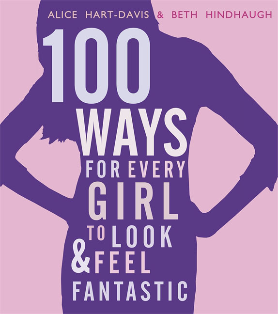 100 Ways for Every Girl to Look and Feel Fantastic 50 ways to paint ceilings and floors