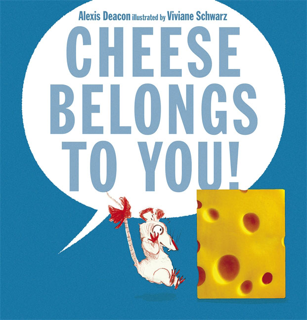 Купить Cheese Belongs to You!,